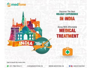 Medical Tourism to India-Discover the Best Holiday Experience with Medical Treatment in India