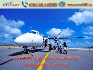 Rent most Trustful Air Ambulance Service in Delhi by Medilift