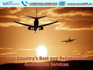 Avail Very Low Charges Air Ambulance Service in Kolkata by Medilift