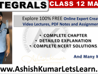FREE Online Video Lectures for Integrals Class 12 Maths