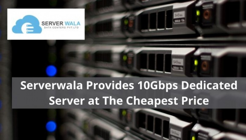serverwala-provides-10gbps-dedicated-server-at-the-cheapest-price-big-0