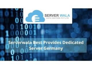 Serverwala Best Provides Dedicated Server Germany
