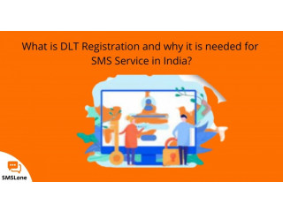 What is DLT Registration and why it is needed for SMS Service in India?