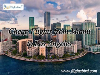How to Locate Cheap Flights from MIA to LAX Online?