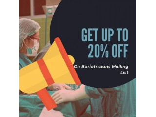 Limited period offer Get up to 20% Bariatricians Mailing List.