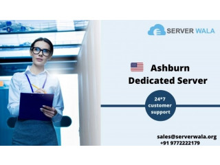 Buy Now Ashburn Dedicated Server at Reasonable Price