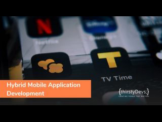 Hybrid Mobile App Development Company in USA | thirstyDevs Infotech